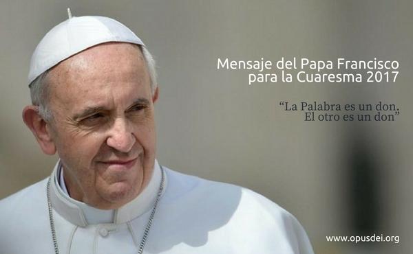 Mensaje del papa Francisco para la Cuaresma 2017